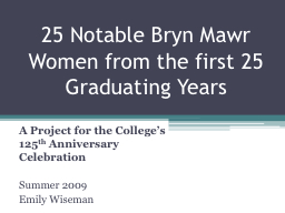 25 Notable Bryn Mawr Women from the first 25 Graduating Yea