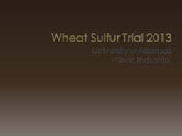 Wheat Sulfur Trial 2013 PowerPoint PPT Presentation