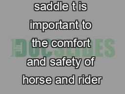 Determining saddle t is important to the comfort and safety of horse and rider