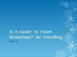 Is it easier to travel Nowadays?