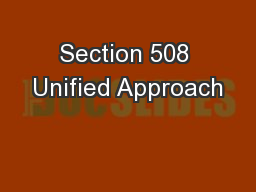 Section 508 Unified Approach