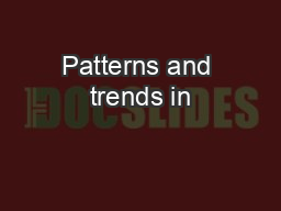Patterns and trends in