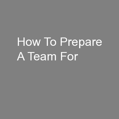 How To Prepare A Team For