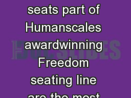 ad le Pony Sad le The Saddle and Pony Saddle seats part of Humanscales awardwinning Freedom seating line are the most comfortable and versatile stools ever made