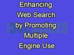 Enhancing Web Search by Promoting Multiple Engine Use PowerPoint PPT Presentation