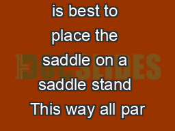 Preparation It is best to place the saddle on a saddle stand This way all par
