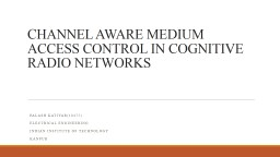 CHANNEL AWARE MEDIUM ACCESS CONTROL IN COGNITIVE RADIO NETW