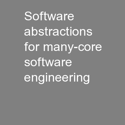 Software abstractions for many-core software engineering