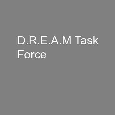 D.R.E.A.M Task Force