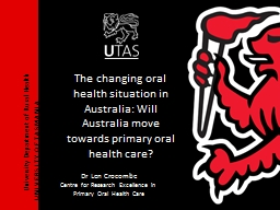 The changing oral health situation in Australia: Will Austr