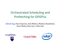 Orchestrated Scheduling and Prefetching for GPGPUs
