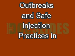 Outbreaks and Safe Injection Practices in