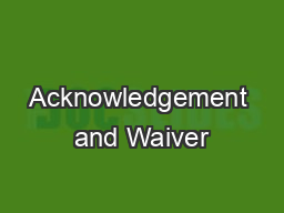 Acknowledgement and Waiver