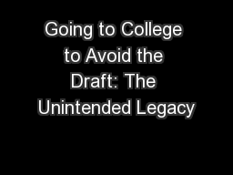 Going to College to Avoid the Draft: The Unintended Legacy