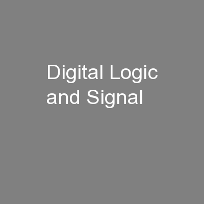 Digital Logic and Signal