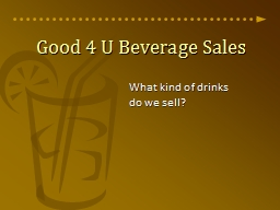 Good 4 U Beverage Sales