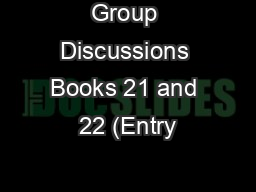 Group Discussions Books 21 and 22 (Entry #29) PowerPoint PPT Presentation
