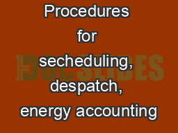 Procedures for secheduling, despatch, energy accounting