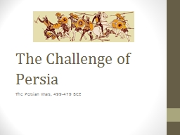 The Challenge of Persia PowerPoint PPT Presentation