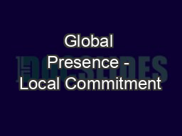 Global Presence - Local Commitment