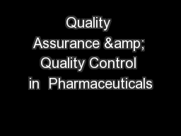 Quality Assurance & Quality Control in  Pharmaceuticals