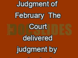 NORTH SEA CONTINENTAL SHELF CASES Judgment of  February  The Court delivered judgment by  votes to  in the North Sea Continental Shelf cases