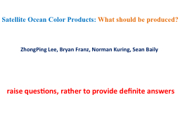 Satellite Ocean Color Products: PowerPoint PPT Presentation