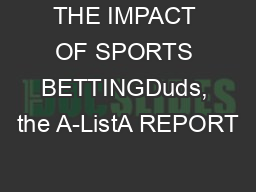 THE IMPACT OF SPORTS BETTINGDuds, the A-ListA REPORT