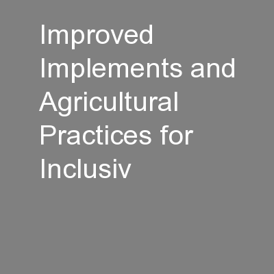Improved Implements and Agricultural Practices for Inclusiv