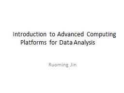 Introduction to Advanced Computing Platforms for Data Analy