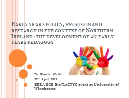 Early years policy, provision and research in the context o