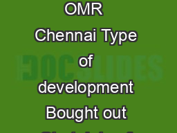 mohammad Project Profile Type of project Residential Location of project Kazhipattur OMR  Chennai Type of development Bought out Start date of project January  Possession committed to customer as per