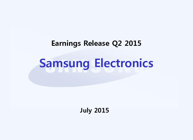 Earnings Release Q2 2015Samsung ElectronicsJuly 2015