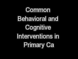 Common Behavioral and Cognitive Interventions in Primary Ca