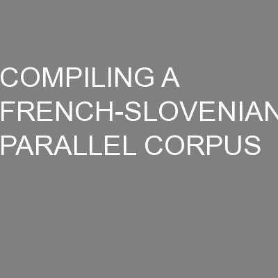 COMPILING A FRENCH-SLOVENIAN PARALLEL CORPUS