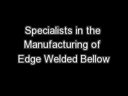 Specialists in the Manufacturing of Edge Welded Bellow PowerPoint PPT Presentation