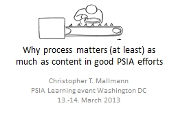 Why process matters (at least) as much as content in good P PowerPoint PPT Presentation