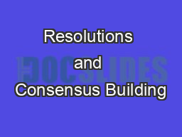 Resolutions and Consensus Building