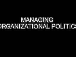 MANAGING ORGANIZATIONAL POLITICS