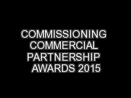 COMMISSIONING COMMERCIAL PARTNERSHIP AWARDS 2015 PowerPoint PPT Presentation