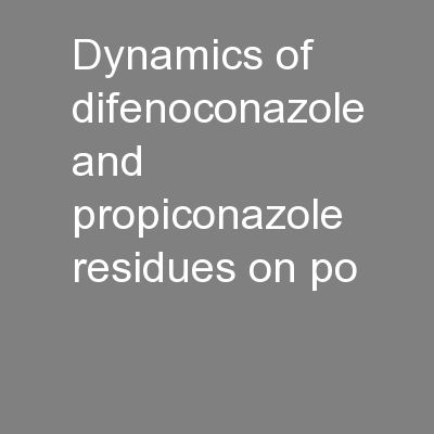 Dynamics of difenoconazole and propiconazole residues on po