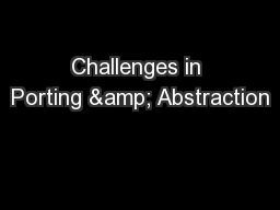 Challenges in Porting & Abstraction PowerPoint PPT Presentation