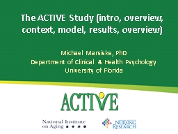 The ACTIVE Study (intro, overview, context, model, results,