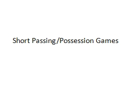 Short Passing/Possession Games