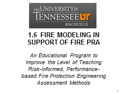 1.6  FIRE MODELING IN SUPPORT OF FIRE PRA PowerPoint PPT Presentation