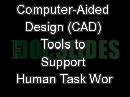 Computer-Aided Design (CAD) Tools to Support Human Task Wor