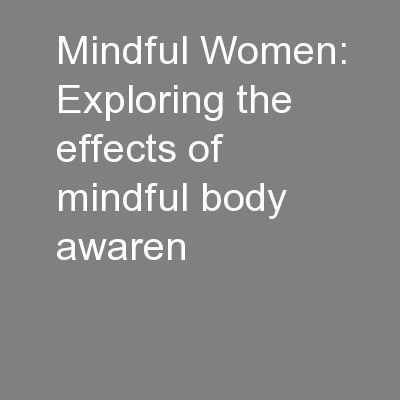 Mindful Women: Exploring the effects of mindful body awaren