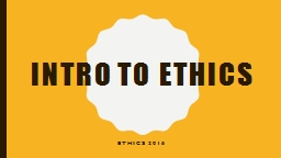Intro to Ethics PowerPoint PPT Presentation