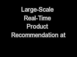 Large-Scale Real-Time Product Recommendation at