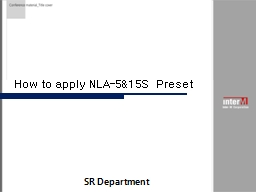 How to apply NLA-5&15S Preset PowerPoint PPT Presentation